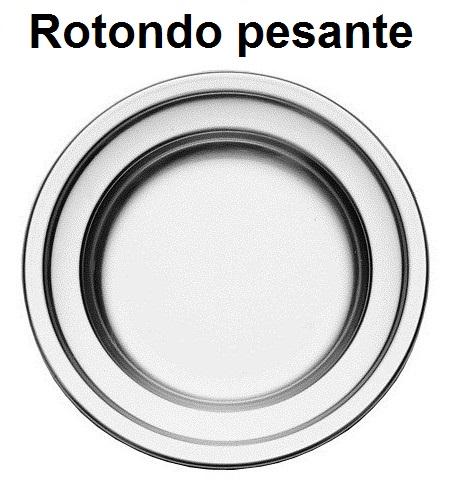 PIATTO PORTATA INOX PESANTE