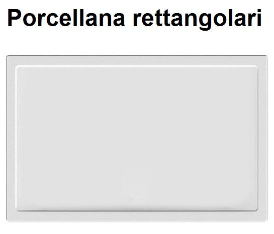 RETTANGOLARI PORCELLANA | Novalberghiera