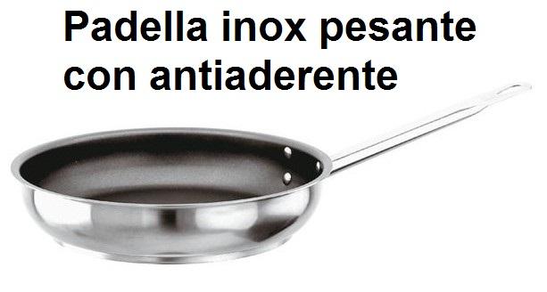 PADELLA 1M INOX+ ANTIAD | Novalberghiera