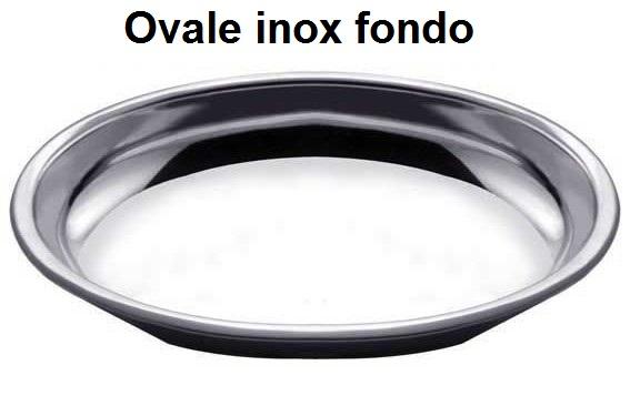 OVALE Fondo INOX | Novalberghiera