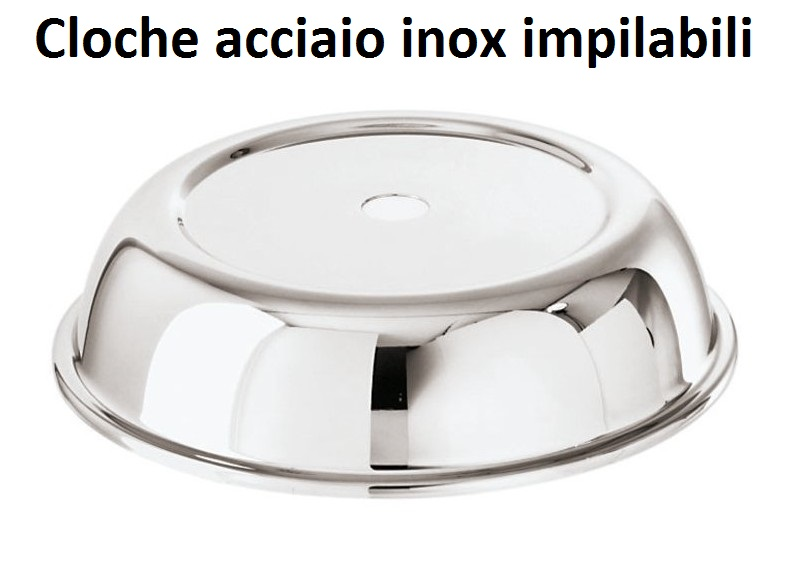CLOCHE IMPILABILE INOX
