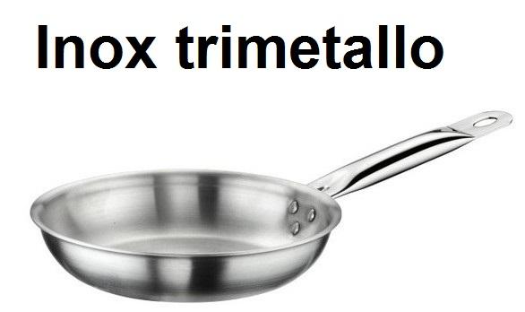 PADELLA INOX TRIMETALLO | Novalberghiera
