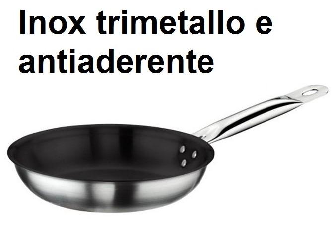 PADELLA INOX TRIM+ANTIADERENTE | Novalberghiera